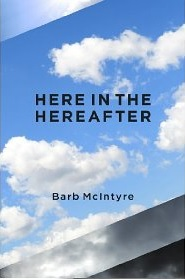 Here in the Hereafter_Barb McIntyre