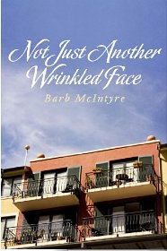 Not Just Another Wrinkled Face_Barb McIntyre